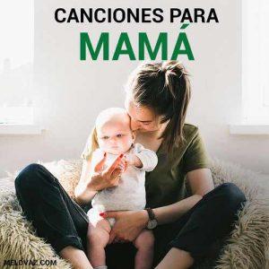 Canciones Para Mamá