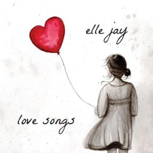 Elle Jay-Love Songs