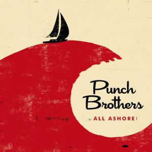 Punch Brothers-All Ashore