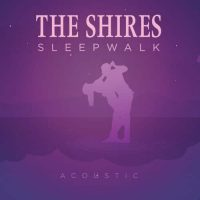 The Shires-Sleepwalk (Acoustic)