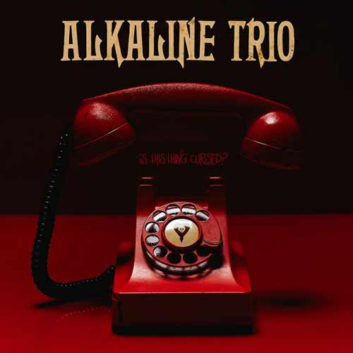 Alkaline Trio Is This Thing Cursed