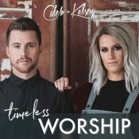 Caleb and Kelsey-Timeless Worship