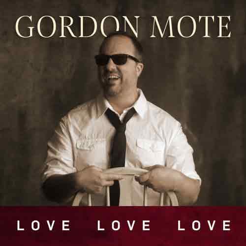 Gordon Mote-Love, Love, Love