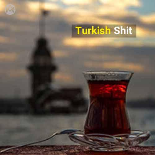 Turkish Shit