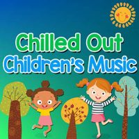 Chilled Out Children's Music