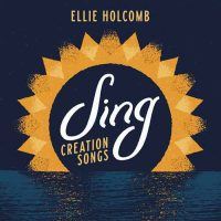 Ellie Holcomb Creation Songs