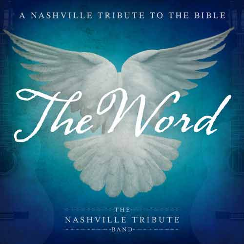 Nashville Tribute Band The Word: A Nashville Tribute to the Bible
