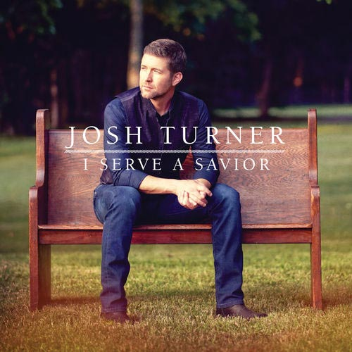 Josh Turner - I Serve A Savio