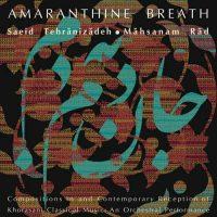 Saeid Tehranizadeh Amaranthine Breath