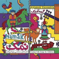 Adamak Ensemble - Namak (Iranian Folk Songs For Children)