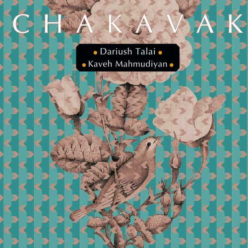 Dariush Talai & Kaveh Mahmudiyan Chakavak