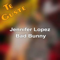 Jennifer Lopez Bad Bunny Te Guste