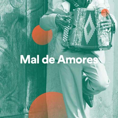 Mal de Amores (Playlist)