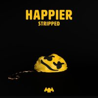 Happier (Stripped) Marshmello, Bastille