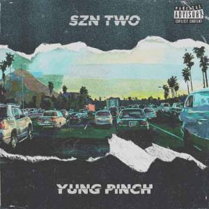 Yung Pinch 4EVERFRIDAY SZN TWO