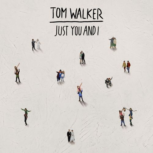 Tom Walker Just You and I
