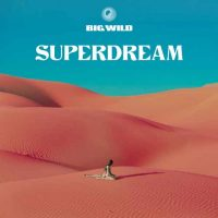 Big Wild Superdream