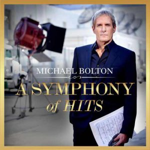 Michael Bolton A Symphony Of Hits
