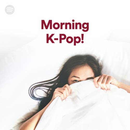 Morning K-Pop! (Playlist)