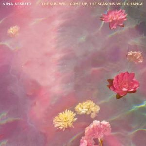 Nina Nesbitt The Sun Will Come Up