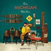 Quinn XCII From Michigan With Love
