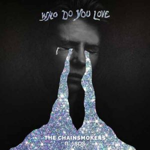 The Chainsmokers Who Do You Love