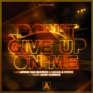Armin van Buuren, Lucas & Steve, Josh Cumbee Don't Give Up On Me