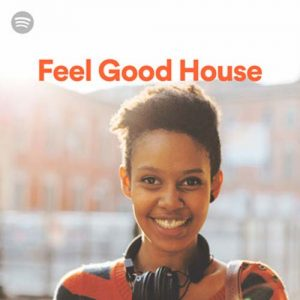 Feel Good House (Playlist)