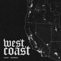 G-Eazy Blueface West Coast