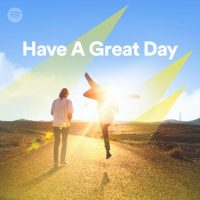 Have a Great Day! (Playlist)
