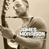 James Morrison You're Stronger Than You Know