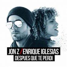 Jon Z, Enrique Iglesias DESPUES QUE TE PERDI