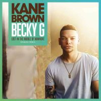 Kane Brown, Becky G Lost in the Middle of Nowhere