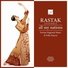 Rastak Ensemble All My Nations