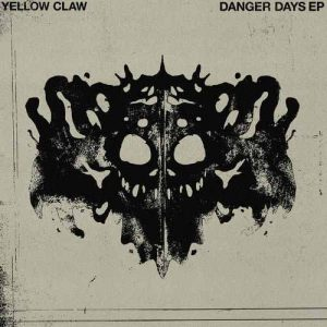 Yellow Claw Danger Days