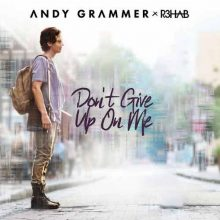 Andy Grammer, R3hab Don't Give Up On Me