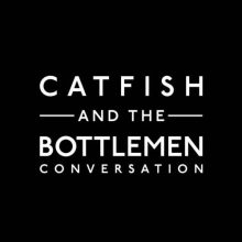 Catfish and the Bottlemen Conversation