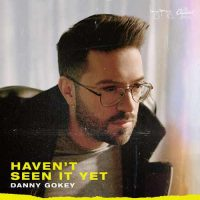 Danny Gokey havent seen it yet