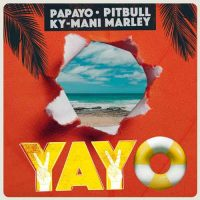 Papayo, Pitbull, Ky-Mani Marley YAYO