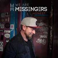 We Are Messengers Honest