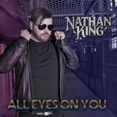 All Eyes on You Nathan King