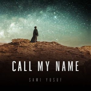 Sami Yusuf Call My Name