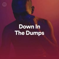Down In The Dumps (Playlist)