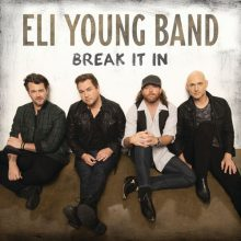 Eli Young Band Break It In