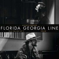 Florida Georgia Line Talk You Out Of It / Cruise (Acoustic Remixes)