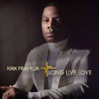 Kirk Franklin LONG LIVE LOVE