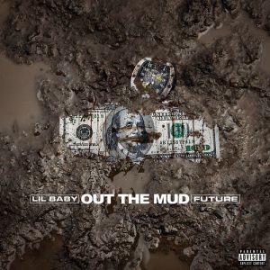 Lil Baby, Future Out The Mud