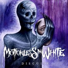 Motionless In White Disguise