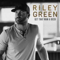 Riley Green Get That Man A Beer