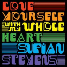 Sufjan Stevens Love Yourself / With My Whole Heart